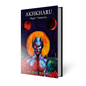 Akhkharu Magia Vampyrica - Michael W. Ford